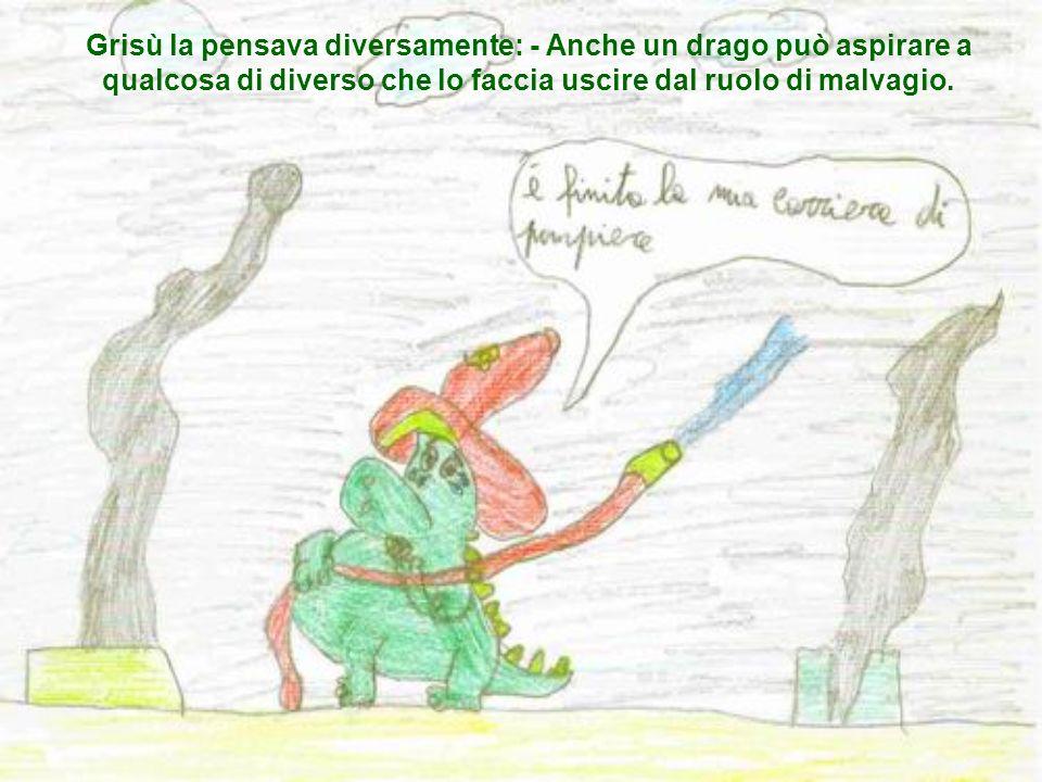 Suo padre non era daccordo e diceva: Chi nasce drago deve fare il drago e basta!