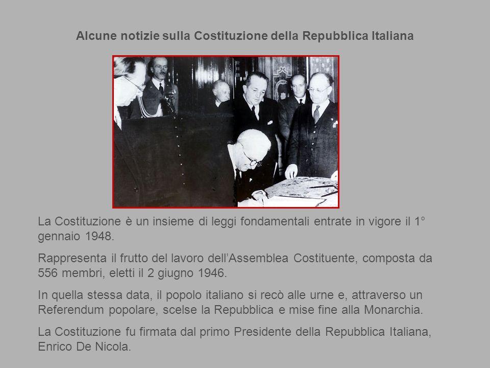 Alcune notizie sulla Costituzione della Repubblica Italiana La Costituzione è un insieme di leggi fondamentali entrate in vigore il 1° gennaio 1948.