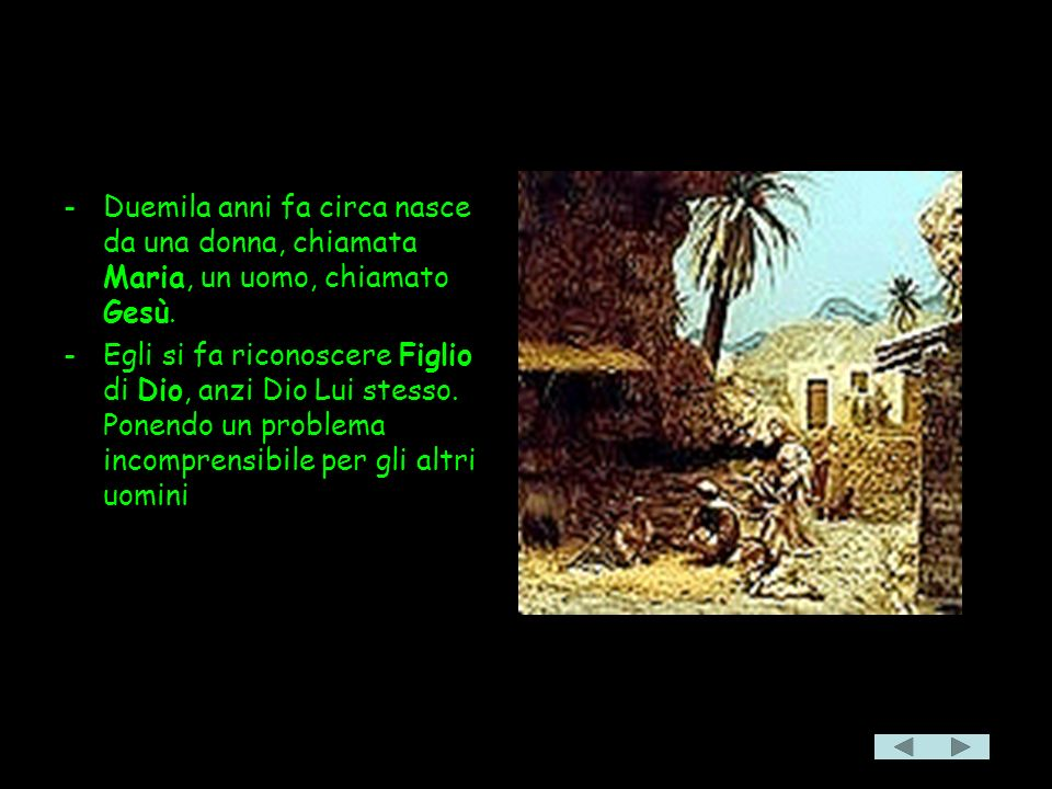 La Bella Notizia -Duemila anni fa circa nasce da una donna, chiamata Maria, un uomo, chiamato Gesù.