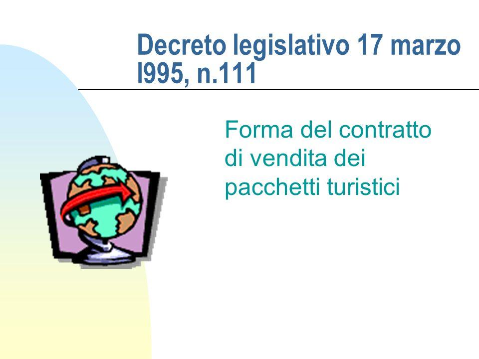 Decreto legislativo 17 marzo l995, n.111 Forma del contratto di vendita dei pacchetti turistici
