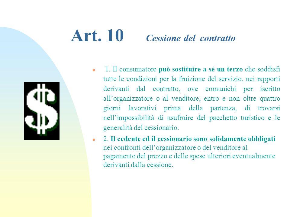 Art. 9 Opuscolo informativo (segue) n g) lindicazione del numero minimo di partecipanti eventualmente necessario per leffettuazione del viaggio tutto