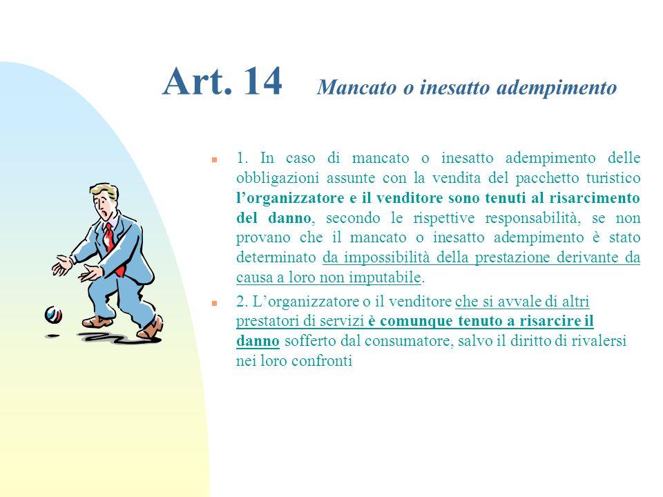 Art. 13 Diritti del consumatore in caso di recesso o annullamento del servizio n 1. Quando il consumatore recede dal contratto nei casi previsti dagli