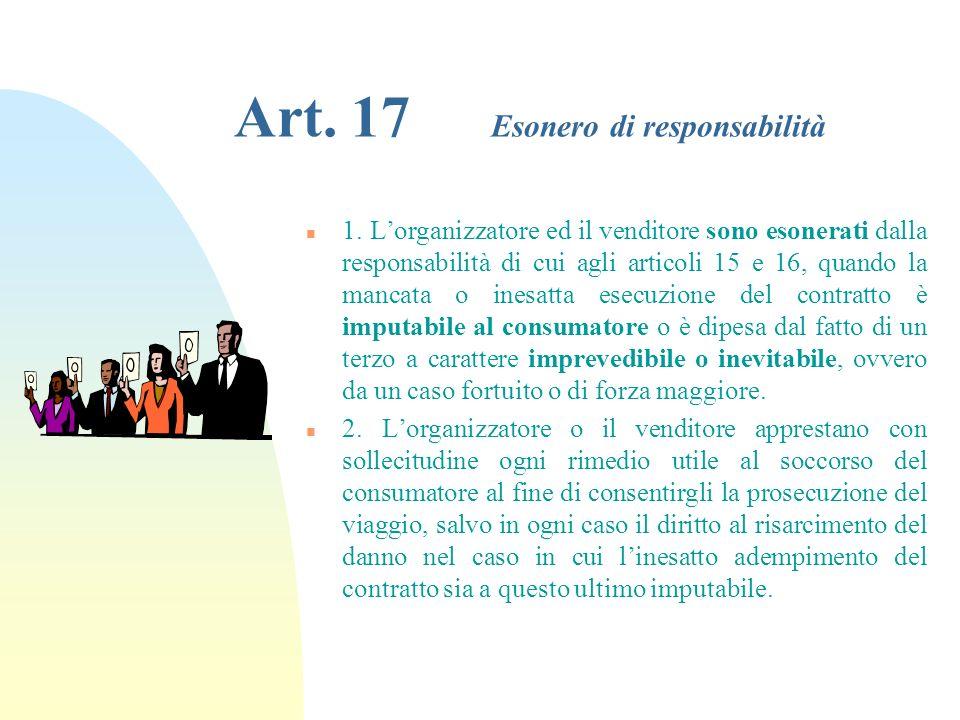 Art. 16 Responsabilità per danni diversi da quelli alla persona n 1. Le parti contraenti possono convenire in forma scritta, fatta salva in ogni caso