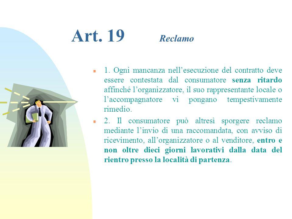 Art. 18 Diritto di surrogazione n 1. Lorganizzatore o il venditore, che hanno risarcito il consumatore, sono surrogati in tutti i diritti e azioni di
