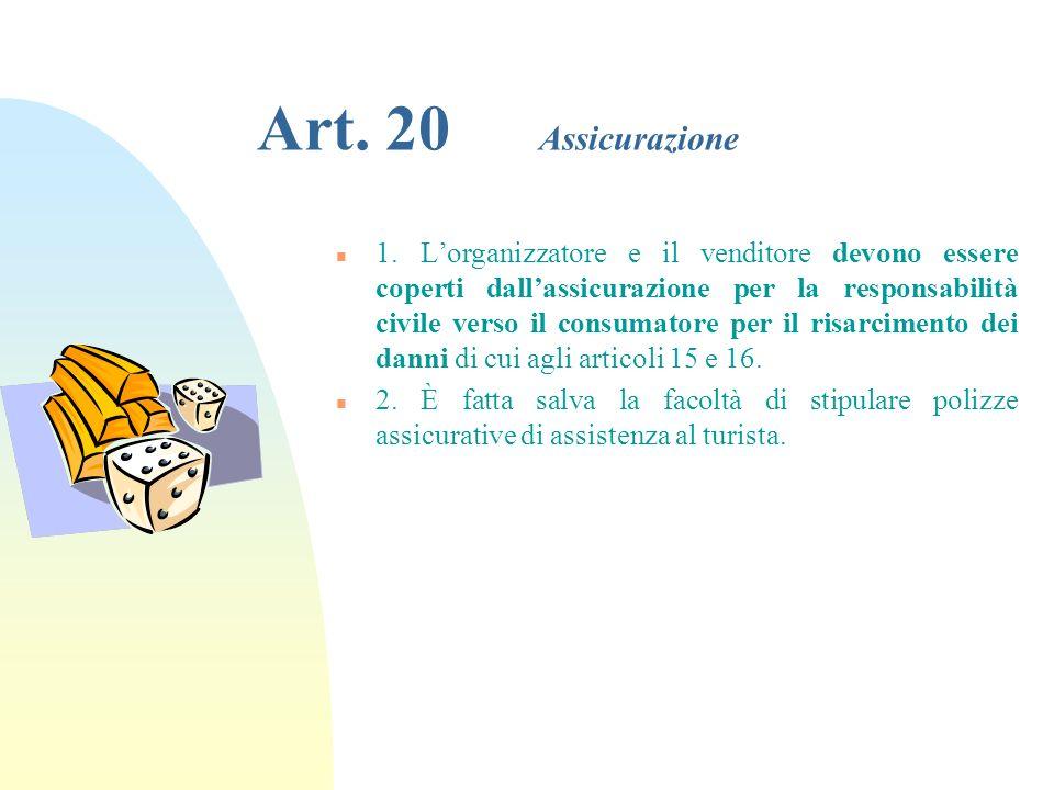 Art. 19 Reclamo n 1. Ogni mancanza nellesecuzione del contratto deve essere contestata dal consumatore senza ritardo affinché lorganizzatore, il suo r