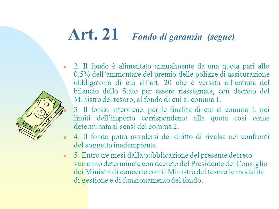 Art. 21 Fondo di garanzia n 1. È istituito presso la Presidenza del Consiglio dei Ministri - rubrica 43 relativa alle spese per il turismo e lo spetta