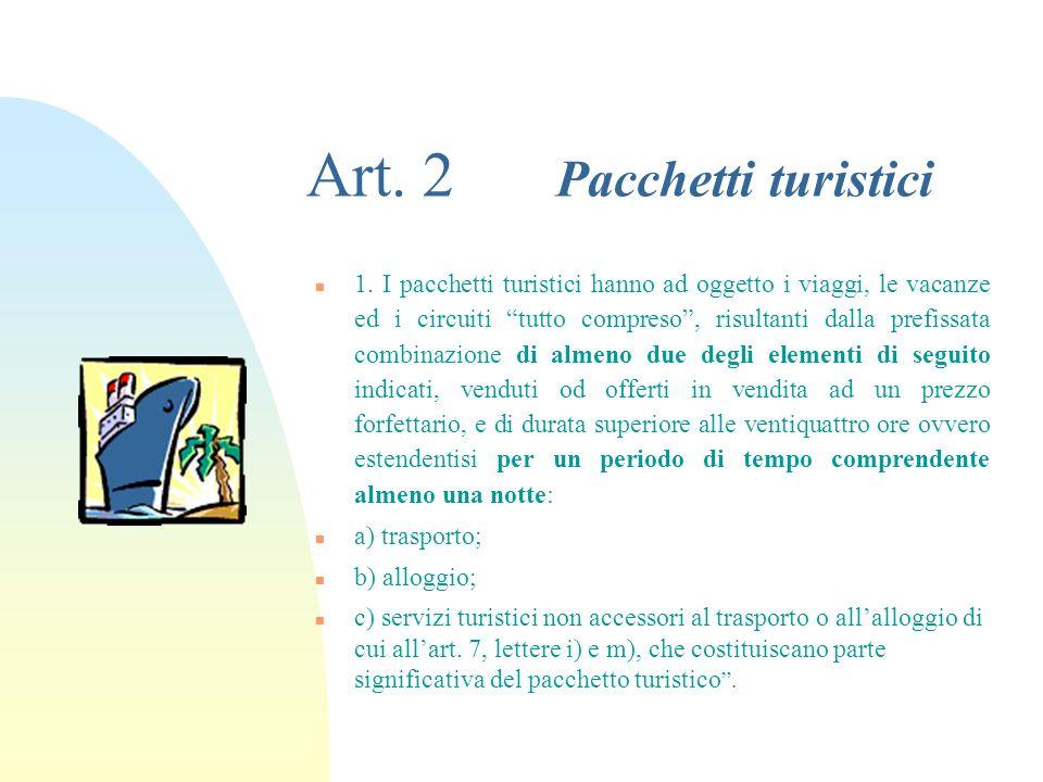 Art. 1 Ambito di applicazione 1. Le disposizioni del presente decreto si applicano ai pacchetti turistici definiti allart. 2, venduti od offerti in ve