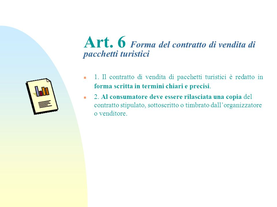 Art.6 Forma del contratto di vendita di pacchetti turistici n 1.