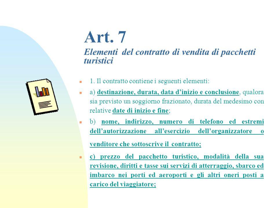 Art.7 Elementi del contratto di vendita di pacchetti turistici n 1.