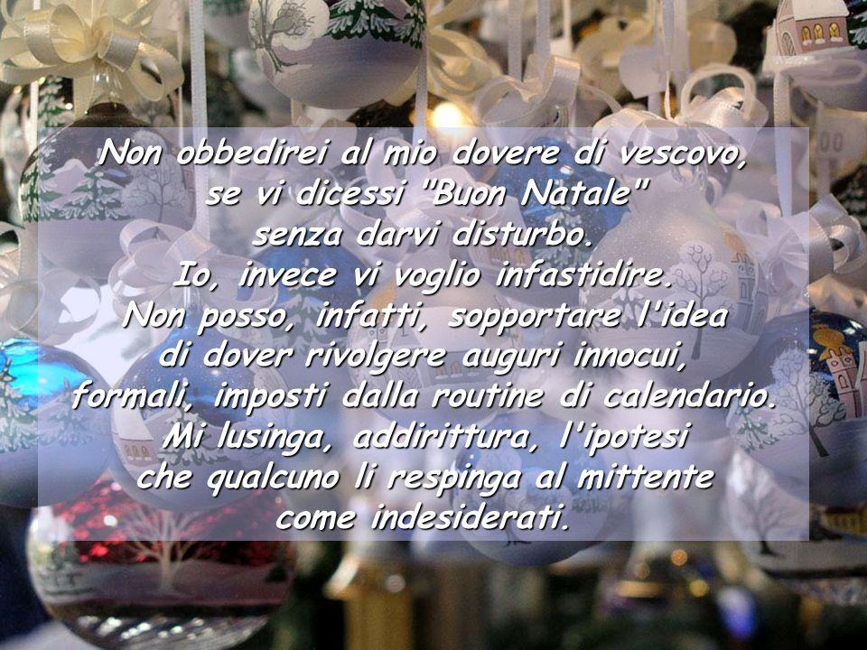 In cammino… Tanti auguri scomodi - di don Tonino Bello (Vescovo di Molfetta salito al cielo il 20 aprile 1993) verso il Natale