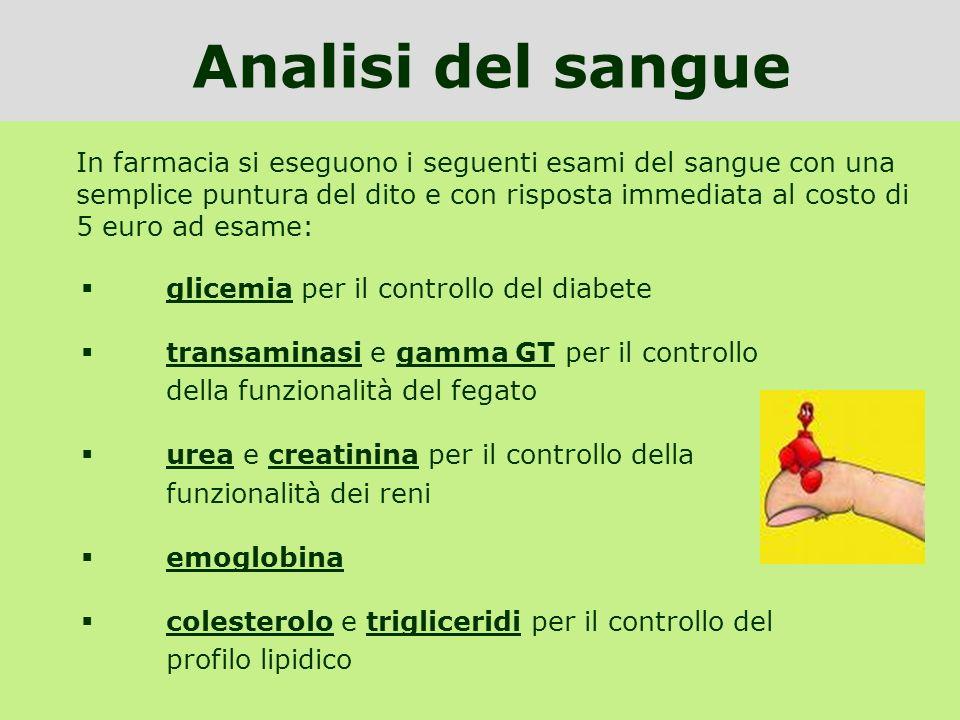 glicemia per il controllo del diabete transaminasi e gamma GT per il controllo della funzionalità del fegato urea e creatinina per il controllo della