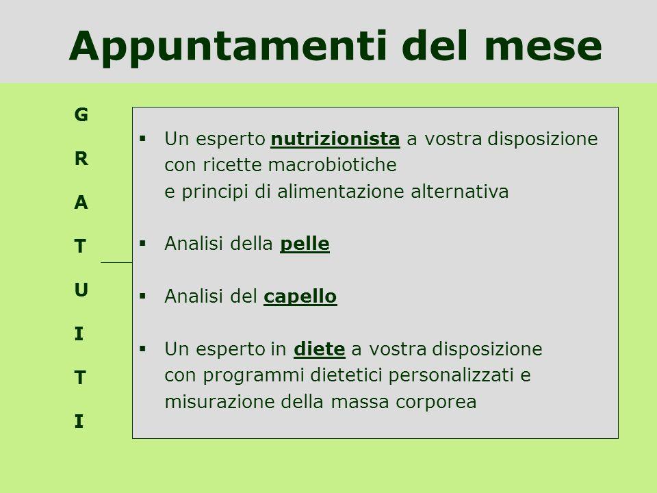 Appuntamenti del mese Un esperto nutrizionista a vostra disposizione con ricette macrobiotiche e principi di alimentazione alternativa Analisi della p