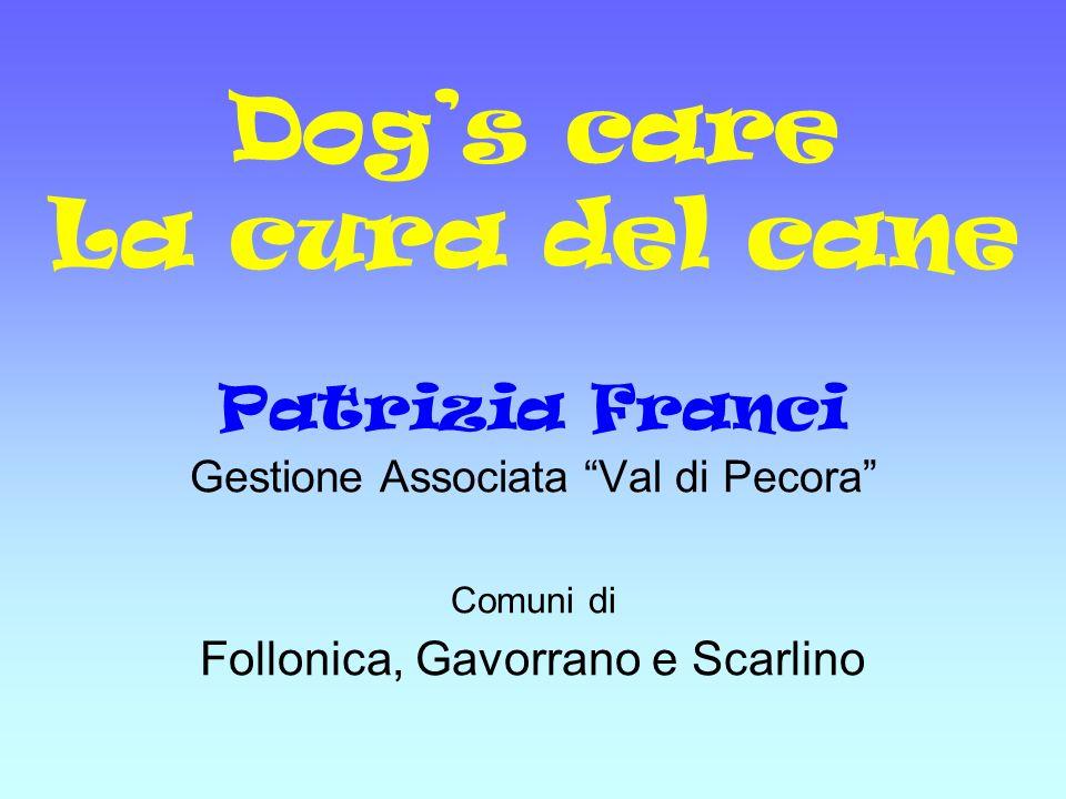 Dogs care La cura del cane Patrizia Franci Gestione Associata Val di Pecora Comuni di Follonica, Gavorrano e Scarlino