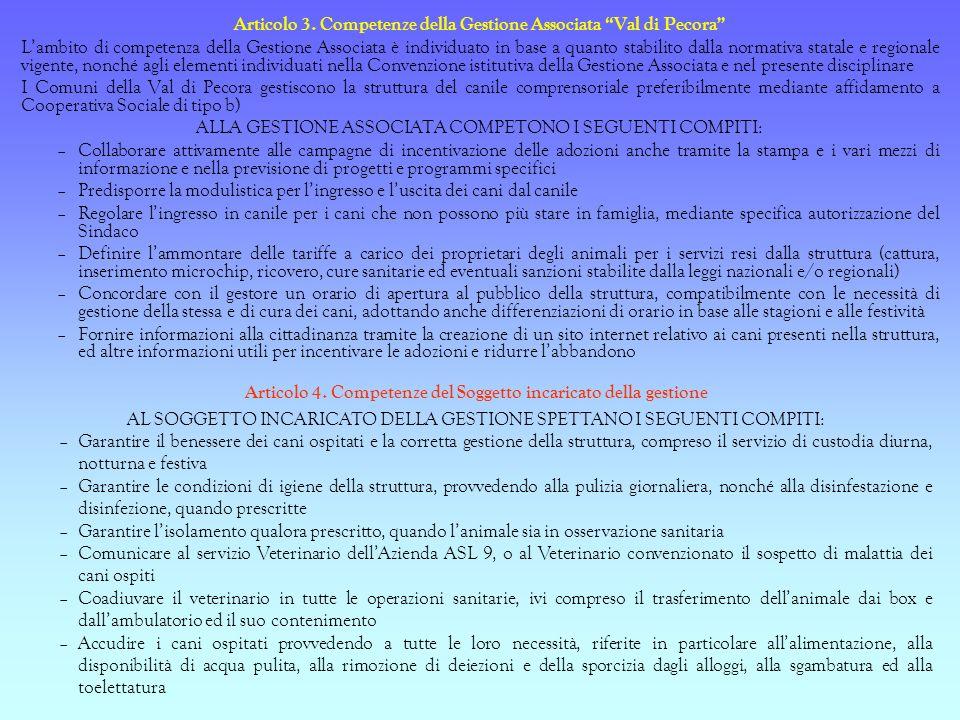 Articolo 3. Competenze della Gestione Associata Val di Pecora Lambito di competenza della Gestione Associata è individuato in base a quanto stabilito