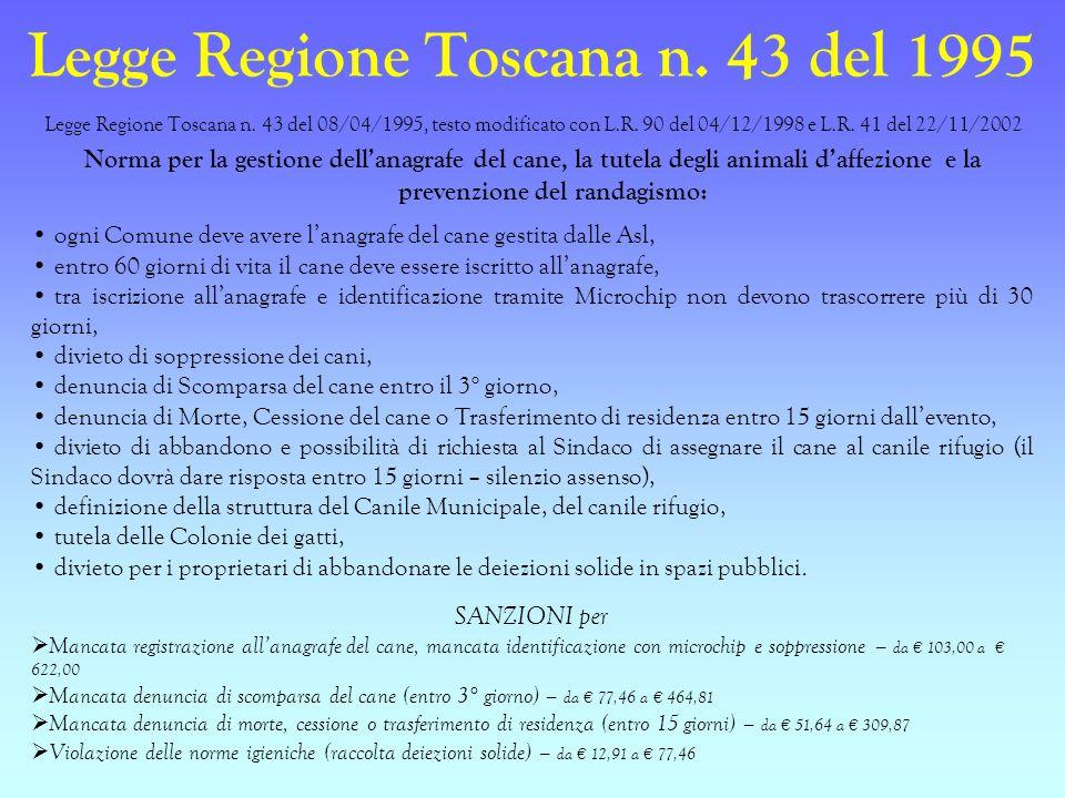 Legge Regione Toscana n. 43 del 1995 Legge Regione Toscana n. 43 del 08/04/1995, testo modificato con L.R. 90 del 04/12/1998 e L.R. 41 del 22/11/2002