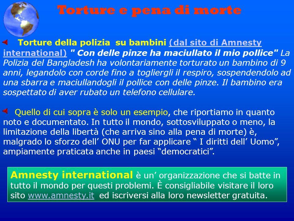 Torture e pena di morte Torture della polizia su bambini (dal sito di Amnesty international)