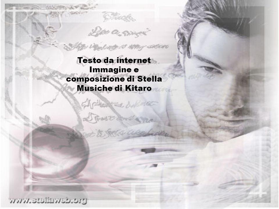 Testo da internet Immagine e composizione di Stella Musiche di Kitaro