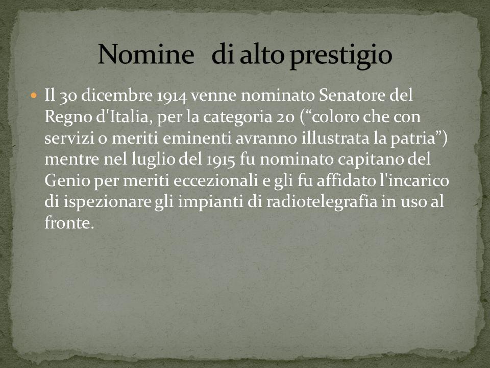 Il 30 dicembre 1914 venne nominato Senatore del Regno d'Italia, per la categoria 20 (coloro che con servizi o meriti eminenti avranno illustrata la pa