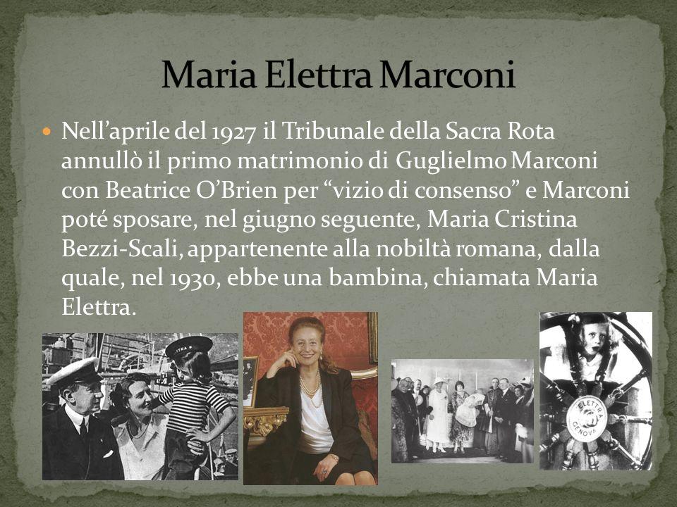 Nellaprile del 1927 il Tribunale della Sacra Rota annullò il primo matrimonio di Guglielmo Marconi con Beatrice OBrien per vizio di consenso e Marconi