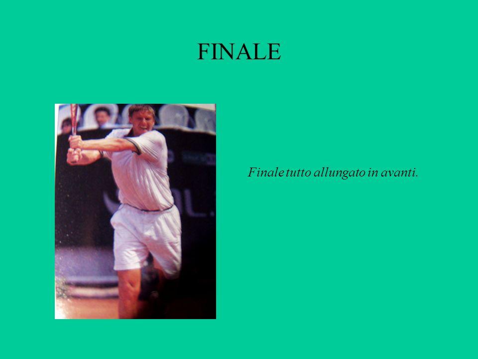 FINALE Finale tutto allungato in avanti.