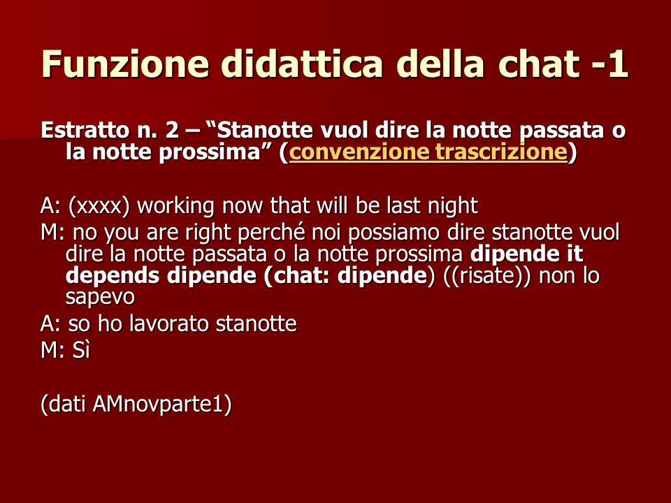 Funzione didattica della chat -1 Estratto n. 2 – Stanotte vuol dire la notte passata o la notte prossima (convenzione trascrizione) convenzione trascr