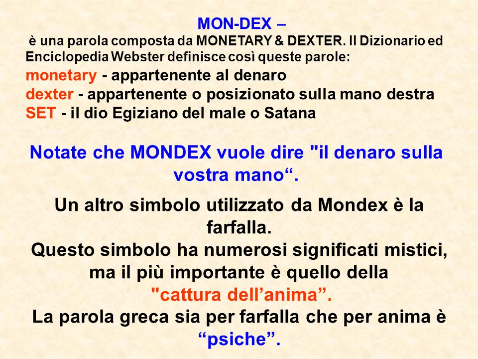 MON-DEX – è una parola composta da MONETARY & DEXTER.