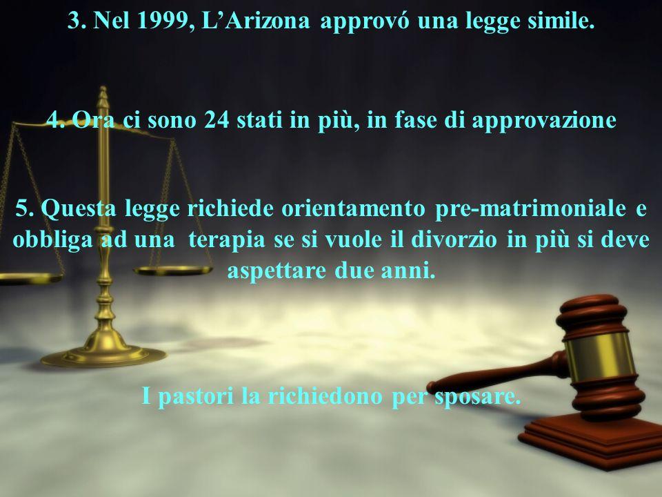 3. Nel 1999, LArizona approvó una legge simile. 4.