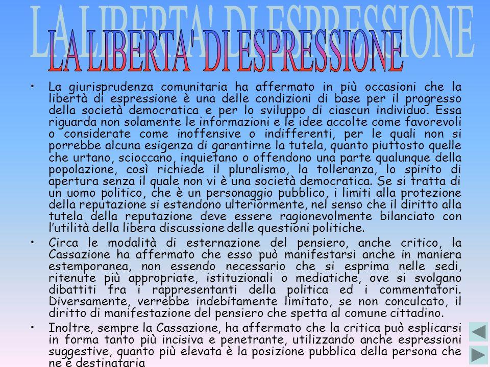 La giurisprudenza comunitaria ha affermato in più occasioni che la libertà di espressione è una delle condizioni di base per il progresso della societ