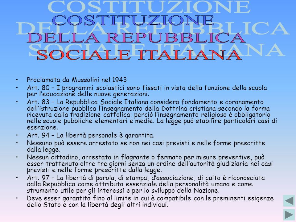 Proclamata da Mussolini nel 1943 Art. 80 – I programmi scolastici sono fissati in vista della funzione della scuola per leducazione delle nuove genera