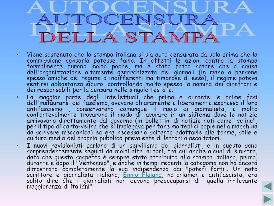 Viene sostenuto che la stampa italiana si sia auto-censurata da sola prima che la commissione censoria potesse farlo. In effetti le azioni contro la s