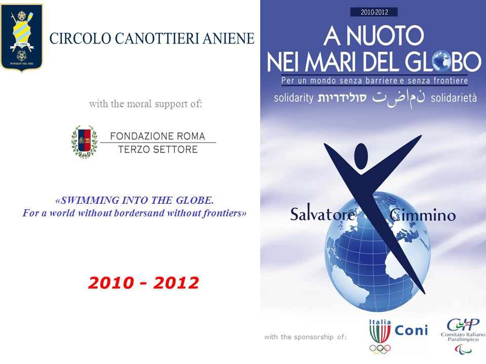 2010 - 2012 «SWIMMING INTO THE GLOBE.