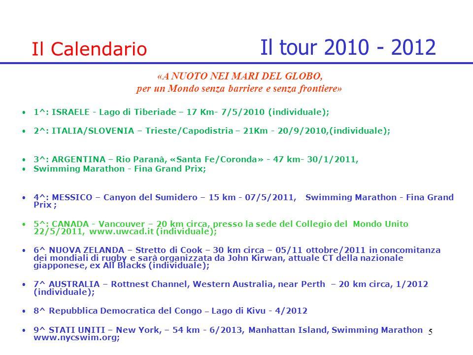 1^: ISRAELE - Lago di Tiberiade – 17 Km- 7/5/2010 (individuale); 2^: ITALIA/SLOVENIA – Trieste/Capodistria – 21Km - 20/9/2010,(individuale); 3^: ARGEN