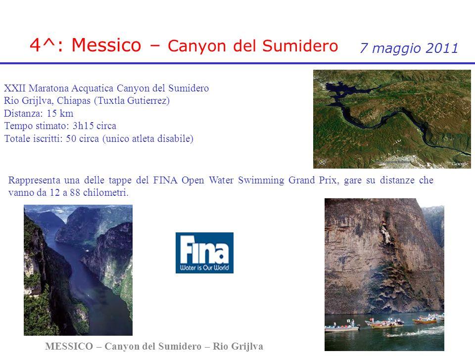 4^: Messico – Canyon del Sumidero MESSICO – Canyon del Sumidero – Rio Grijlva 6 7 maggio 2011 XXII Maratona Acquatica Canyon del Sumidero Rio Grijlva,
