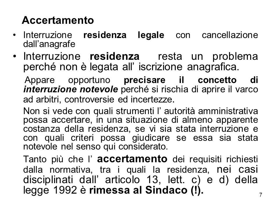 7 Accertamento Interruzione residenza legale con cancellazione dallanagrafe Interruzione residenza resta un problema perché non è legata all iscrizion