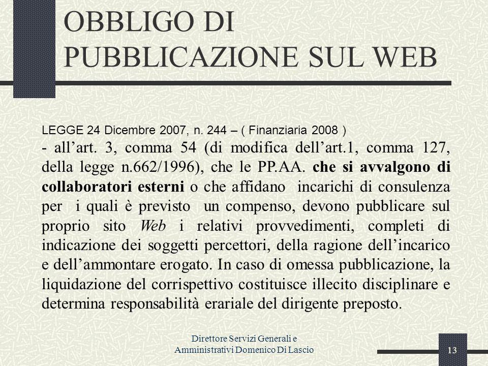 Direttore Servizi Generali e Amministrativi Domenico Di Lascio13 OBBLIGO DI PUBBLICAZIONE SUL WEB LEGGE 24 Dicembre 2007, n.