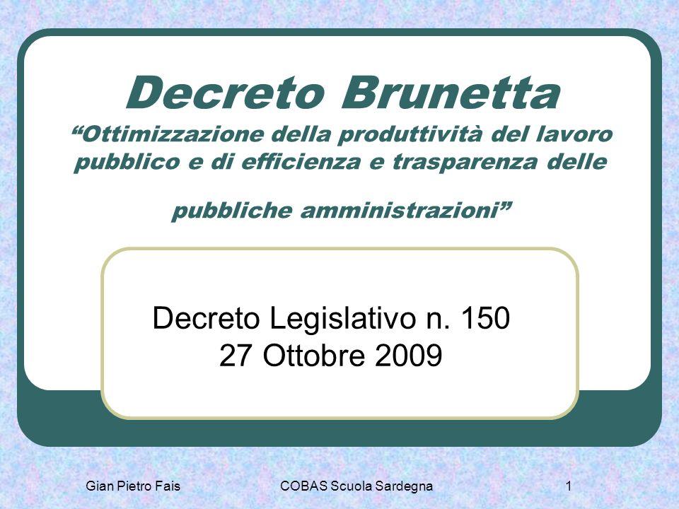 Gian Pietro FaisCOBAS Scuola Sardegna1 Decreto Brunetta Ottimizzazione della produttività del lavoro pubblico e di efficienza e trasparenza delle pubb