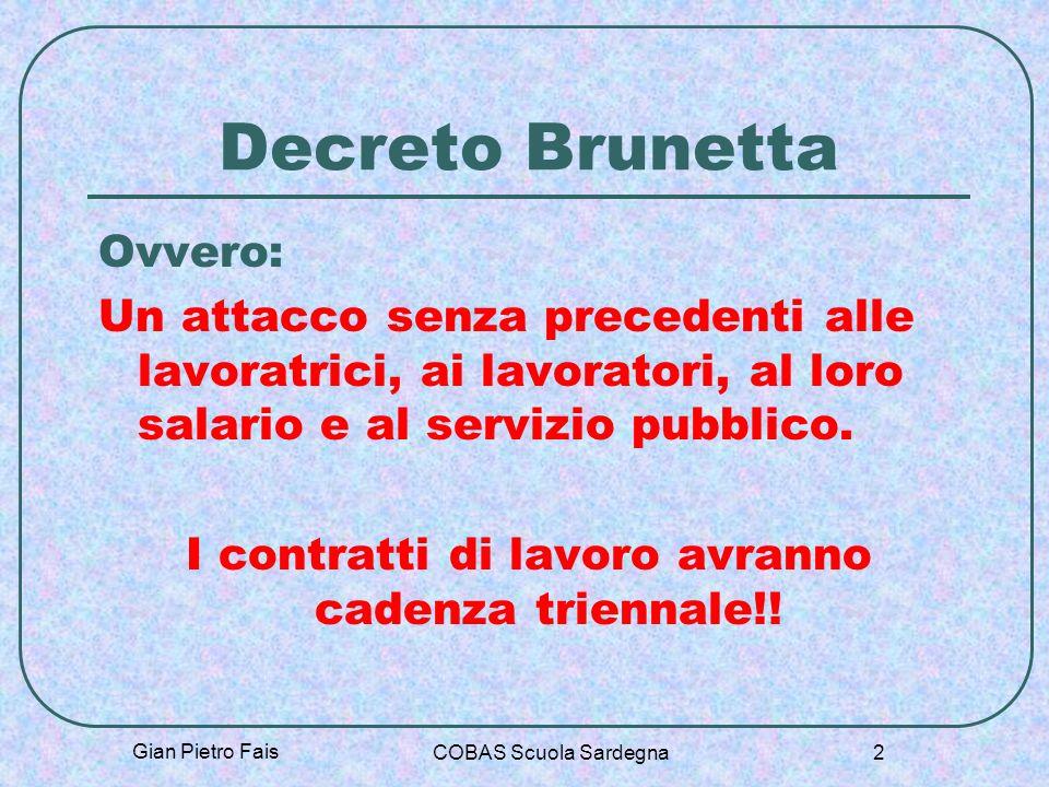 Gian Pietro Fais COBAS Scuola Sardegna 2 Decreto Brunetta Ovvero: Un attacco senza precedenti alle lavoratrici, ai lavoratori, al loro salario e al se