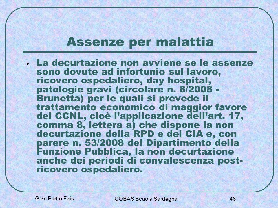 Gian Pietro Fais COBAS Scuola Sardegna 48 Assenze per malattia La decurtazione non avviene se le assenze sono dovute ad infortunio sul lavoro, ricover