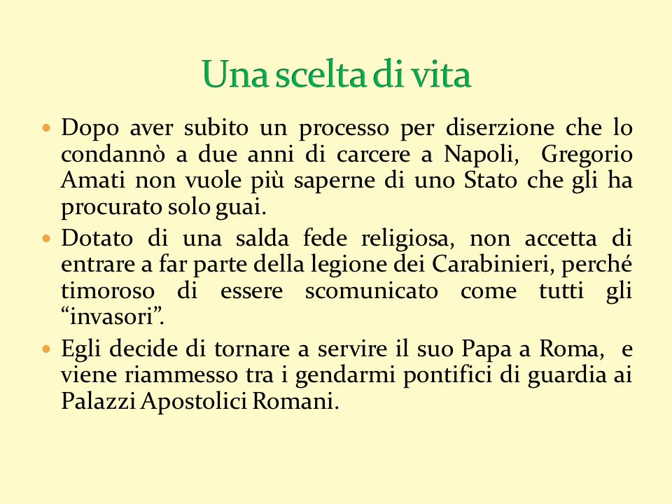 Dopo aver subito un processo per diserzione che lo condannò a due anni di carcere a Napoli, Gregorio Amati non vuole più saperne di uno Stato che gli