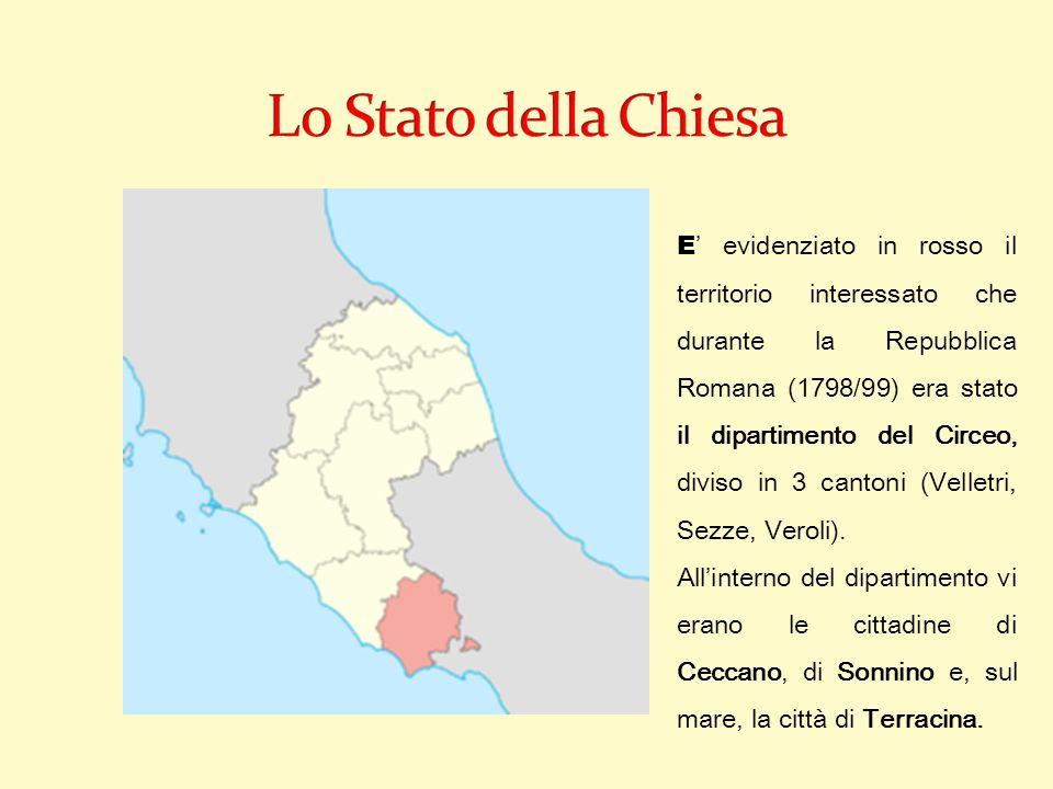 E evidenziato in rosso il territorio interessato che durante la Repubblica Romana (1798/99) era stato il dipartimento del Circeo, diviso in 3 cantoni (Velletri, Sezze, Veroli).