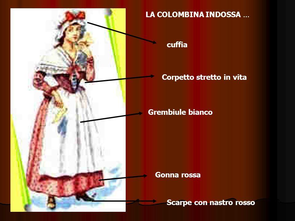 LA COLOMBINA INDOSSA... cuffia Grembiule bianco Corpetto stretto in vita Gonna rossa Scarpe con nastro rosso