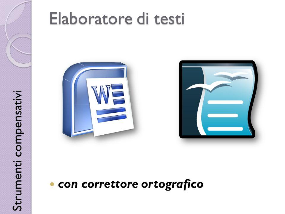 Elaboratore di testi con correttore ortografico Strumenti compensativi