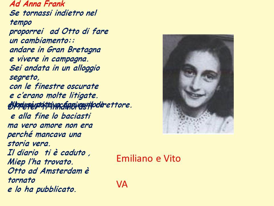 Ad Anna Frank Se tornassi indietro nel tempo proporrei ad Otto di fare un cambiamento:: andare in Gran Bretagna e vivere in campagna.