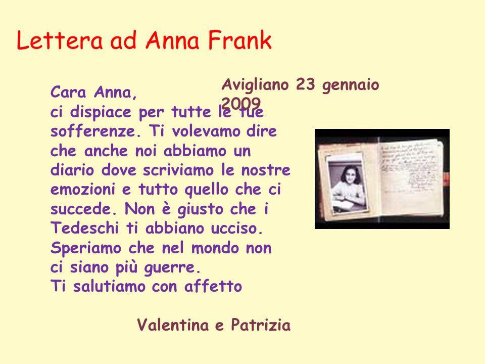 Lettera ad Anna Frank Cara Anna, ci dispiace per tutte le tue sofferenze.