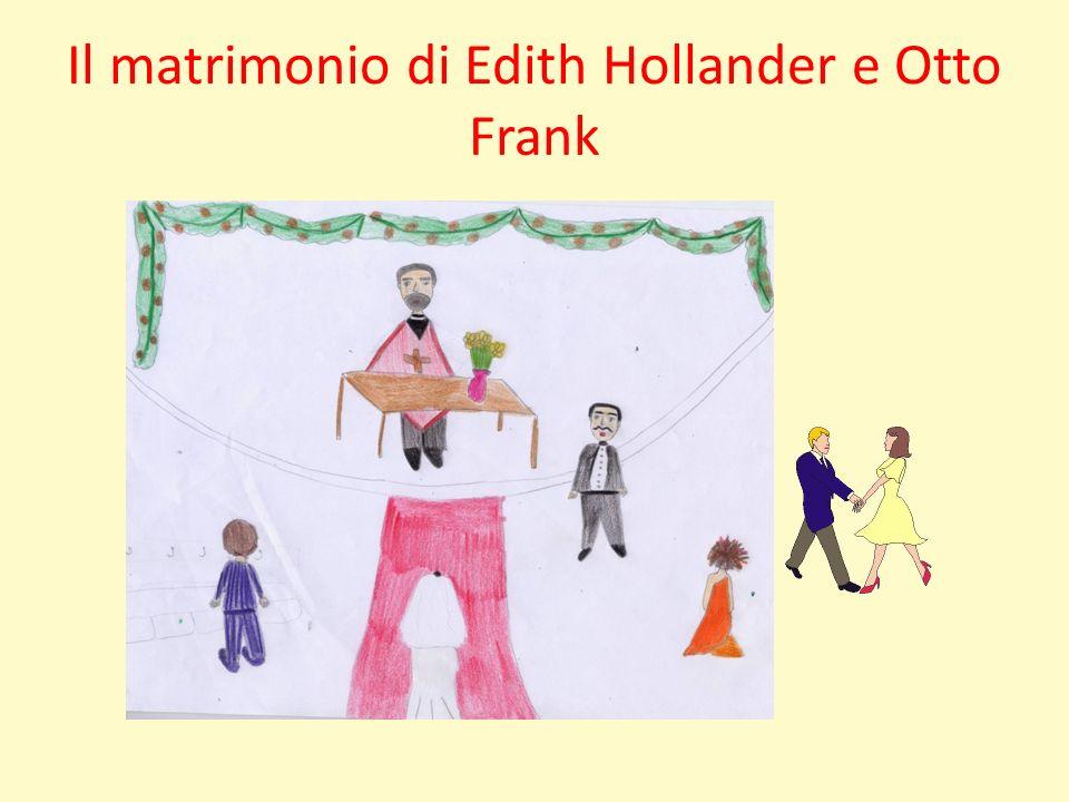 Il matrimonio di Edith Hollander e Otto Frank