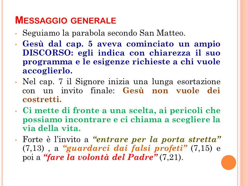 M ESSAGGIO GENERALE Seguiamo la parabola secondo San Matteo.