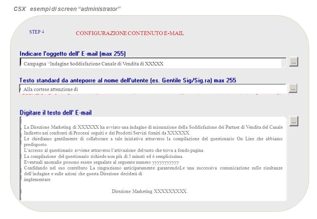 CONFIGURAZIONE CONTENUTO E-MAIL STEP 4 CSX esempi di screen administrator Campagna Indagine Soddisfazione Canale di Vendita di XXXXX La Direzione Mark