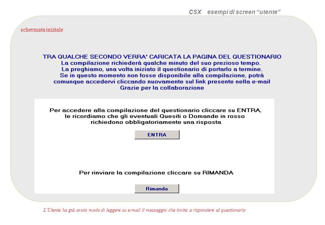 CSX esempi di screen utente schermata iniziale LUtente ha già avuto modo di leggere su e-mail il messaggio che invita a rispondere al questionario