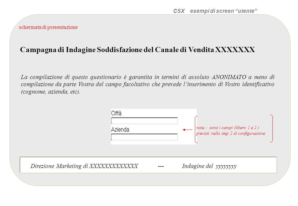 CSX esempi di screen utente schermata di presentazione Campagna di Indagine Soddisfazione del Canale di Vendita XXXXXXX La compilazione di questo ques