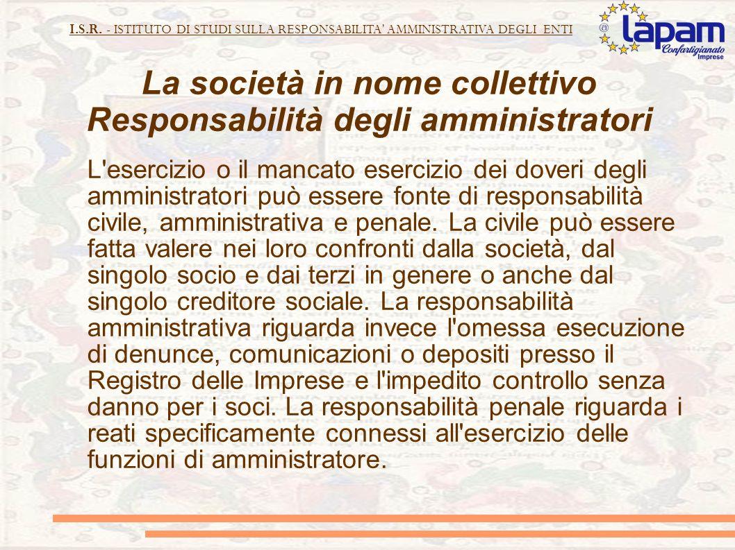 I.S.R. - ISTITUTO DI STUDI SULLA RESPONSABILITA' AMMINISTRATIVA DEGLI ENTI La società in nome collettivo Responsabilità degli amministratori L'eserciz